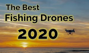 Best Drones For Fishing may 2020 updated