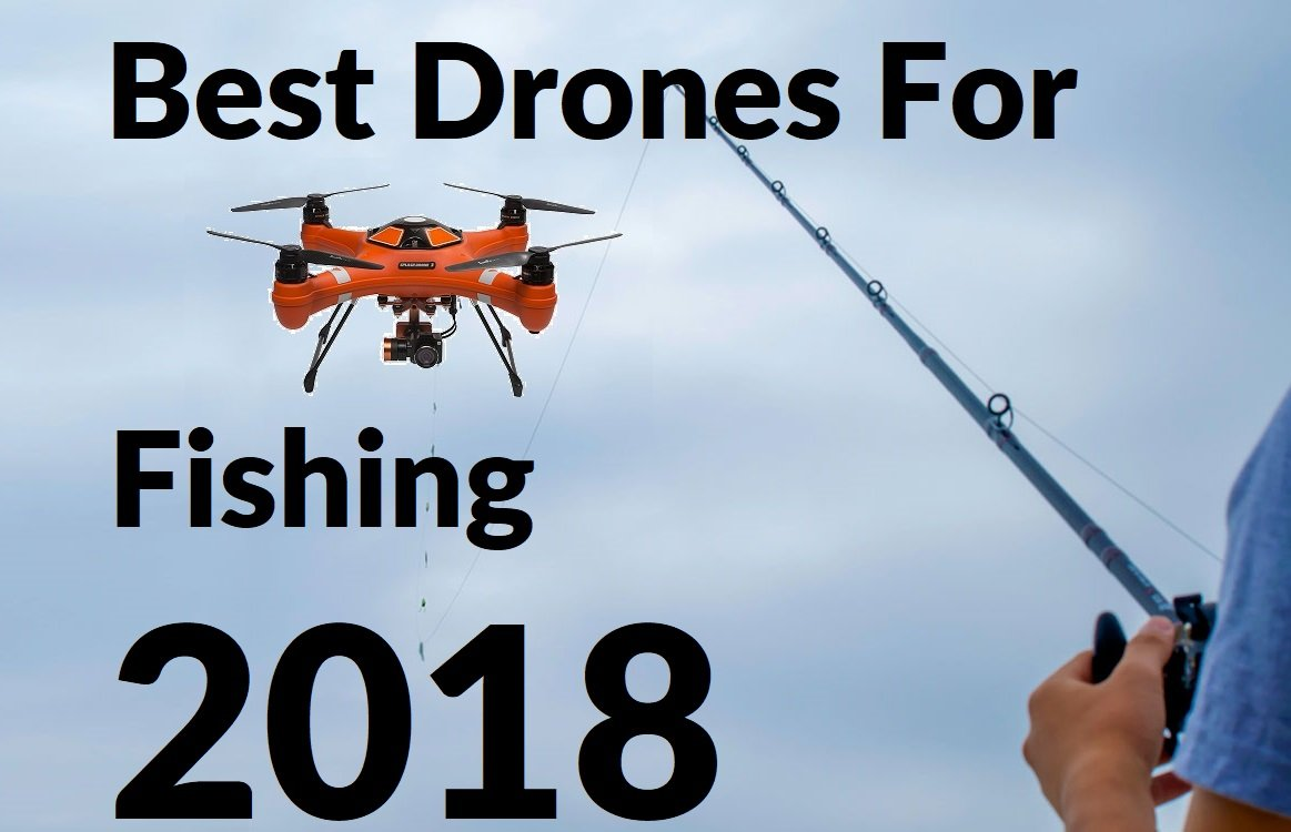 best drones for fishing - comparing the most popular drones