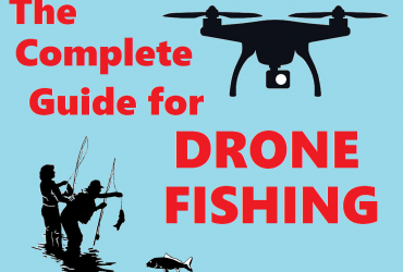 the complete guide for drone fishing