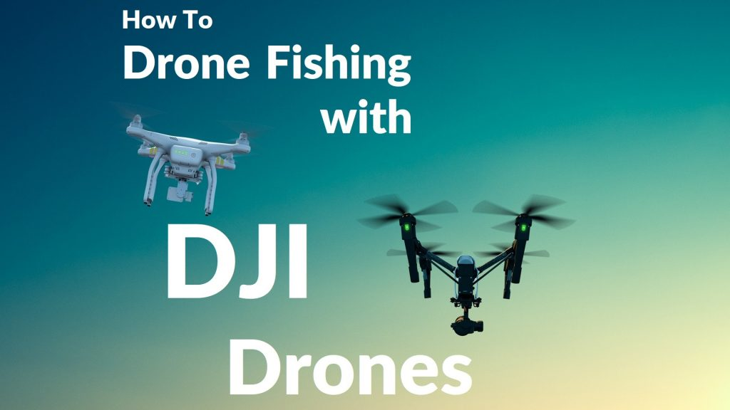 How to Drone Fishing with DJI Drone