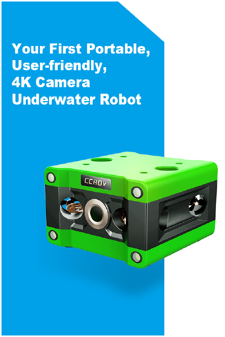 CCROV - First Portable - User Friendly - 4K Camera Underwater Robot