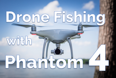 Drone Fishing with DJI Phantom 4 - Featured image