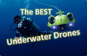 Best Underwater Drones - Best ROV