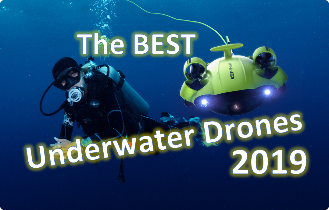 Best Underwater Drones for 2019
