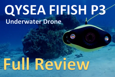 QYSEA FIFISH P3 Review - Underwater drone review - featured image