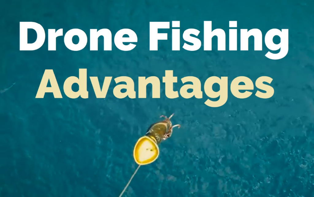 Drone Fishing Advantages - Featured image