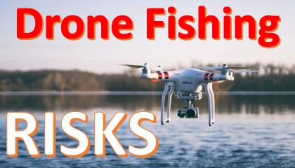 Drone fishing risks blog banner
