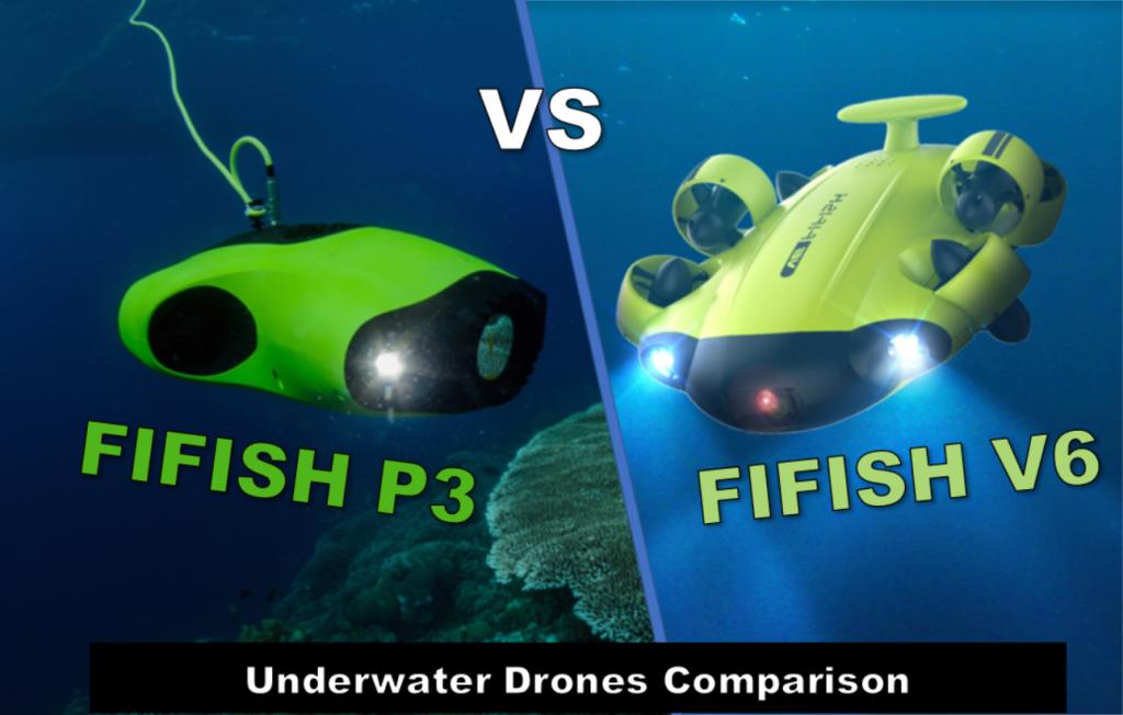 FIFISH V6 vs FIFISH P3 - Underwater Drone Comparison