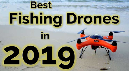 Best drones for fishing 2018