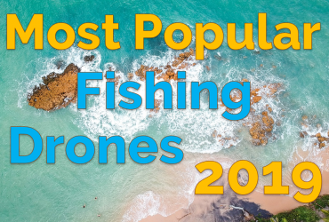 Most Popular Fishing Drones