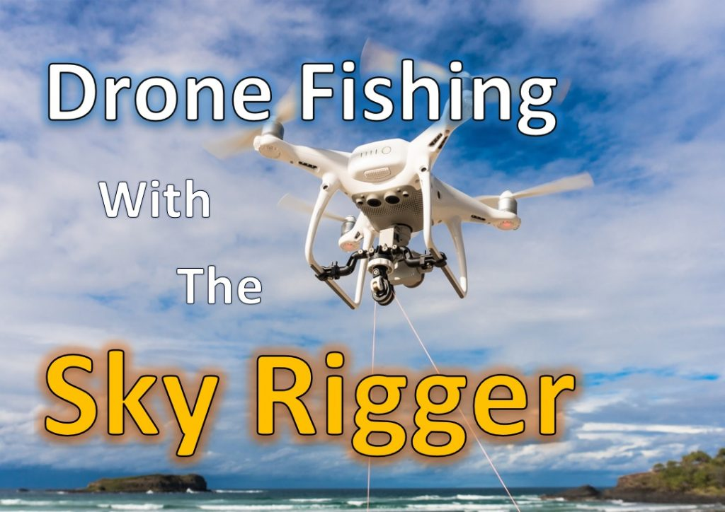 Drone Fishing with Sky Rigger - Featured Image