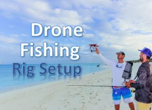Drone Fishing Rig Setup - Featured Image