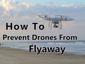 How to prevent drones from flyaway - featured image
